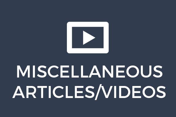 Miscellaneous Articles/Videos